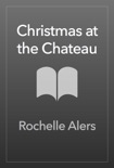 Christmas at the Château book summary, reviews and downlod
