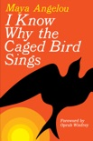 I Know Why the Caged Bird Sings book summary, reviews and download