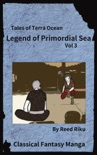 Legends of Primordial Sea Vol 3 book summary, reviews and downlod