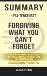 Forgiving What You Can't Forget: Discover How to Move On, Make Peace with Painful Memories, and Create a Life That's Beautiful Again by Lysa Terkeurst (Discussion Prompts) book summary, reviews and downlod