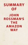 Summary of John Rossman's The Amazon Way book summary, reviews and downlod