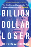 Billion Dollar Loser book summary, reviews and download