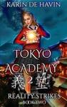 Tokyo Academy-Reality Strikes