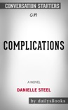 Complications: A Novel by Danielle Steel: Conversation Starters book summary, reviews and downlod
