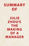 Summary of Julie Zhuo's The Making of a Manager book summary, reviews and downlod