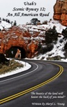 Utah's Scenic Byway 12; An All American Road book summary, reviews and download