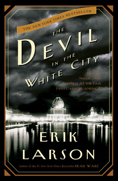 The Devil in the White City by Erik Larson Book Summary, Reviews and E-Book Download