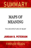 Maps of Meaning: The Architecture of Belief by Jordan B. Peterson: Summary by Fireside Reads book summary, reviews and downlod