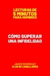 Cómo Superar Una Infidelidad book summary, reviews and download
