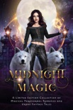 Midnight Magic: A Limited Edition Collection of Magical Paranormal Romance and Urban Fantasy Tales book summary, reviews and download
