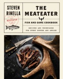 The MeatEater Fish and Game Cookbook book summary, reviews and downlod