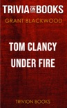 Tom Clancy Under Fire: A Jack Ryan Jr. Novel by Grant Blackwood (Trivia-On-Books) book summary, reviews and downlod