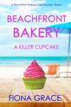 Beachfront Bakery: A Killer Cupcake (A Beachfront Bakery Cozy Mystery—Book 1) book summary, reviews and download