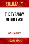 The Tyranny of Big Tech by Josh Hawley: Summary by Fireside Reads book summary, reviews and downlod