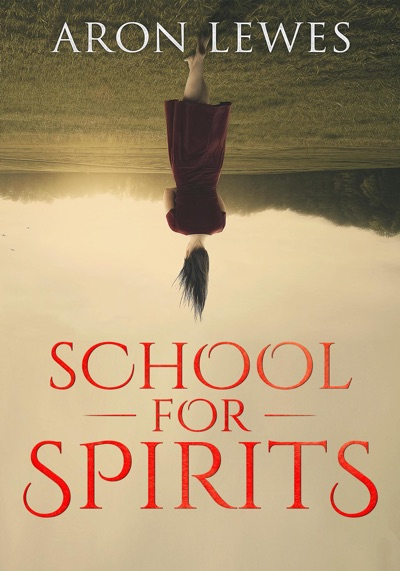 School for Spirits: A Dead Girl and a Samurai by Aron Lewes Book Summary, Reviews and E-Book Download