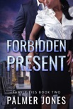 Forbidden Present book summary, reviews and downlod