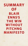 Summary of Blair Enns's The Win Without Pitching Manifesto book summary, reviews and downlod
