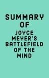 Summary of Joyce Meyer's Battlefield of the Mind book summary, reviews and downlod