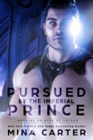 Pursued by the Imperial Prince book summary, reviews and downlod