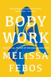 Body Work book summary, reviews and download