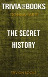 The Secret History by Donna Tartt (Trivia-On-Books) book summary, reviews and downlod
