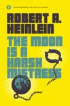 The Moon Is a Harsh Mistress book summary, reviews and download