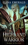 Highland Warrior: Keeper of Secrets book summary, reviews and downlod