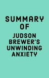 Summary of Judson Brewer's Unwinding Anxiety book summary, reviews and downlod