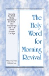 The Holy Word for Morning Revival - Knowing the Truth, Being Absolute for the Truth, and Proclaiming the Truth in the Present Evil Age book synopsis, reviews