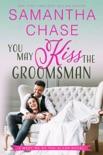 You May Kiss the Groomsman book summary, reviews and downlod