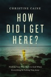 How Did I Get Here? book summary, reviews and download