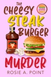The Cheesy Steak Burger Murder book summary, reviews and download