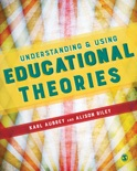 Understanding and Using Educational Theories book summary, reviews and download