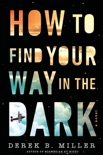 How to Find Your Way in the Dark book summary, reviews and download