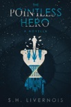 The Pointless Hero, A Novella book summary, reviews and download