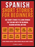 Spanish Short Stories For Beginners (Vol 1) book summary, reviews and downlod
