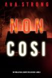 Non così (Un thriller dell'Agente FBI Ilse Beck—Libro 4) book summary, reviews and downlod