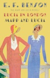Lucia in London & Mapp and Lucia book summary, reviews and downlod