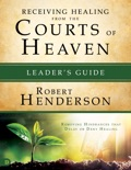 Receiving Healing from the Courts of Heaven Leader's Guide book summary, reviews and downlod