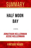 Half Moon Bay: A Novel by Jonathan Kellerman and Jesse Kellerman: Summary by Fireside Reads book summary, reviews and downlod