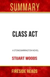 Class Act: A Stone Barrington Novel by Stuart Woods: Summary by Fireside Reads book summary, reviews and downlod