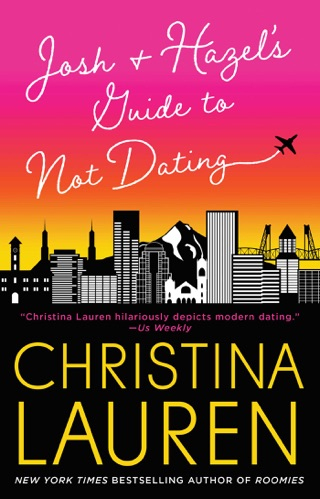 Josh and Hazel's Guide to Not Dating by Christina Lauren E-Book Download