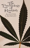The Psychology of Hashish book summary, reviews and download
