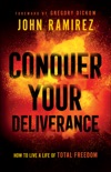 Conquer Your Deliverance book summary, reviews and download
