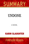 Undone: A Novel by Karin Slaughter: Summary by Fireside Reads book summary, reviews and downlod