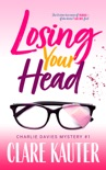 Losing Your Head book summary, reviews and downlod