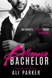 Billionaire Bachelor book summary, reviews and downlod