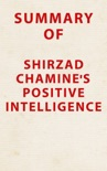 Summary of Shirzad Chamine's Positive Intelligence book summary, reviews and downlod