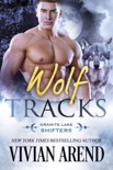 Wolf Tracks: Granite Lake Wolves #4 book summary, reviews and downlod
