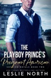 The Playboy Prince's Pregnant American book summary, reviews and downlod